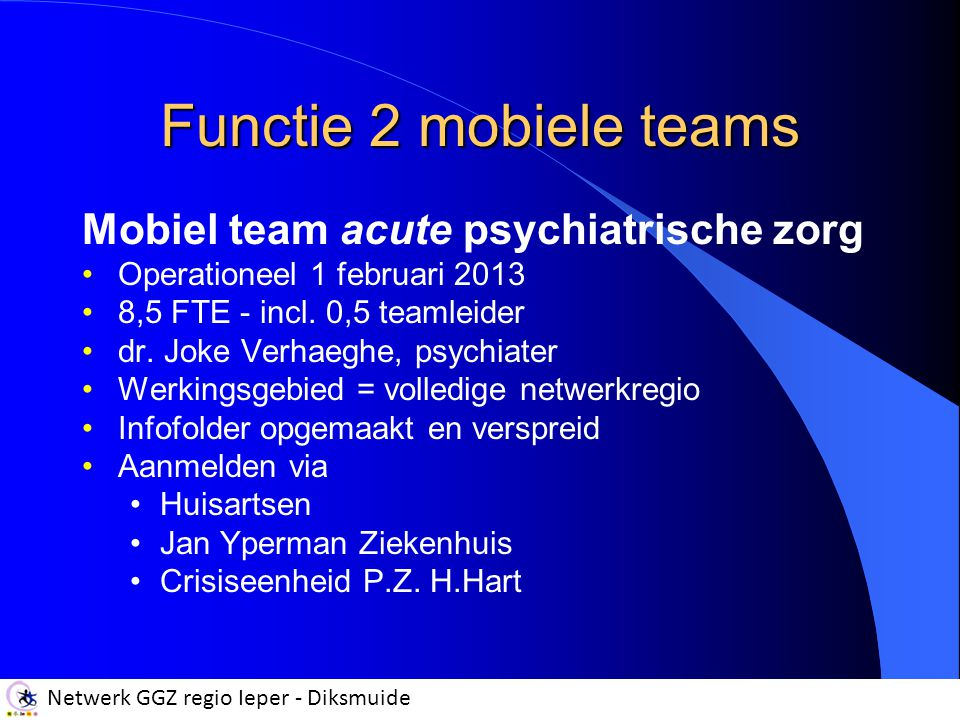 Functie 2 mobiele teams Mobiel team acute psychiatrische zorg