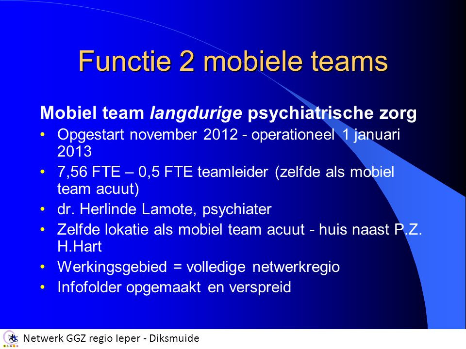 Functie 2 mobiele teams Mobiel team langdurige psychiatrische zorg