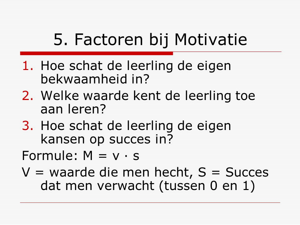 5. Factoren bij Motivatie