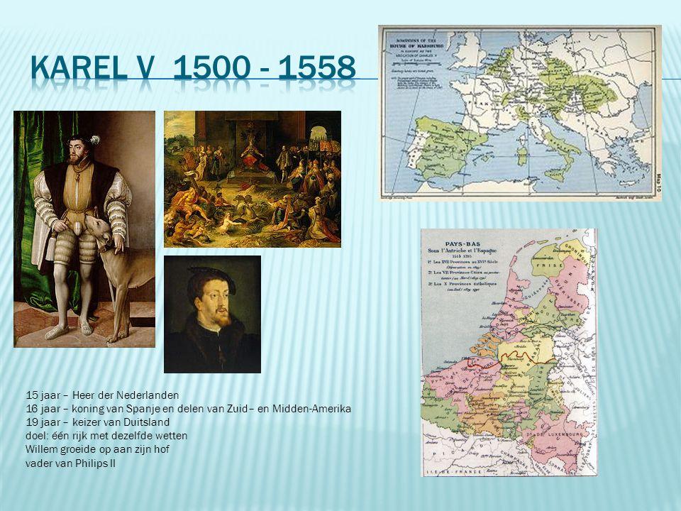 Karel V 1500 - 1558 15 jaar – Heer der Nederlanden