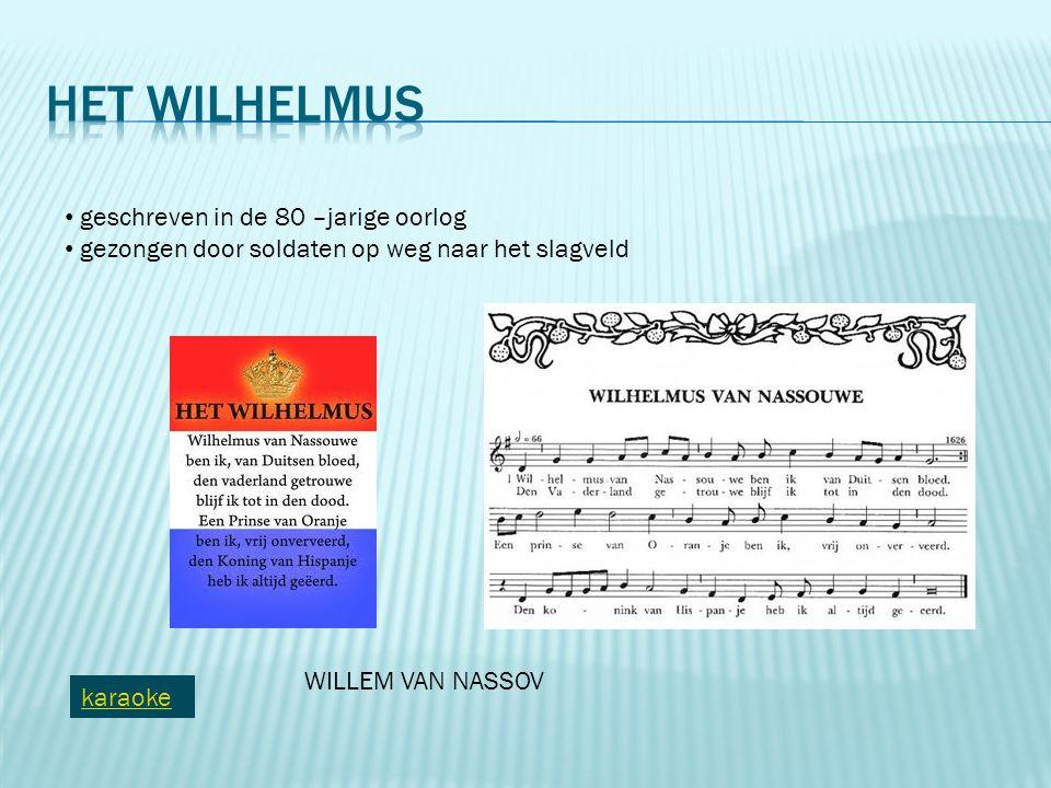 Het Wilhelmus geschreven in de 80 –jarige oorlog