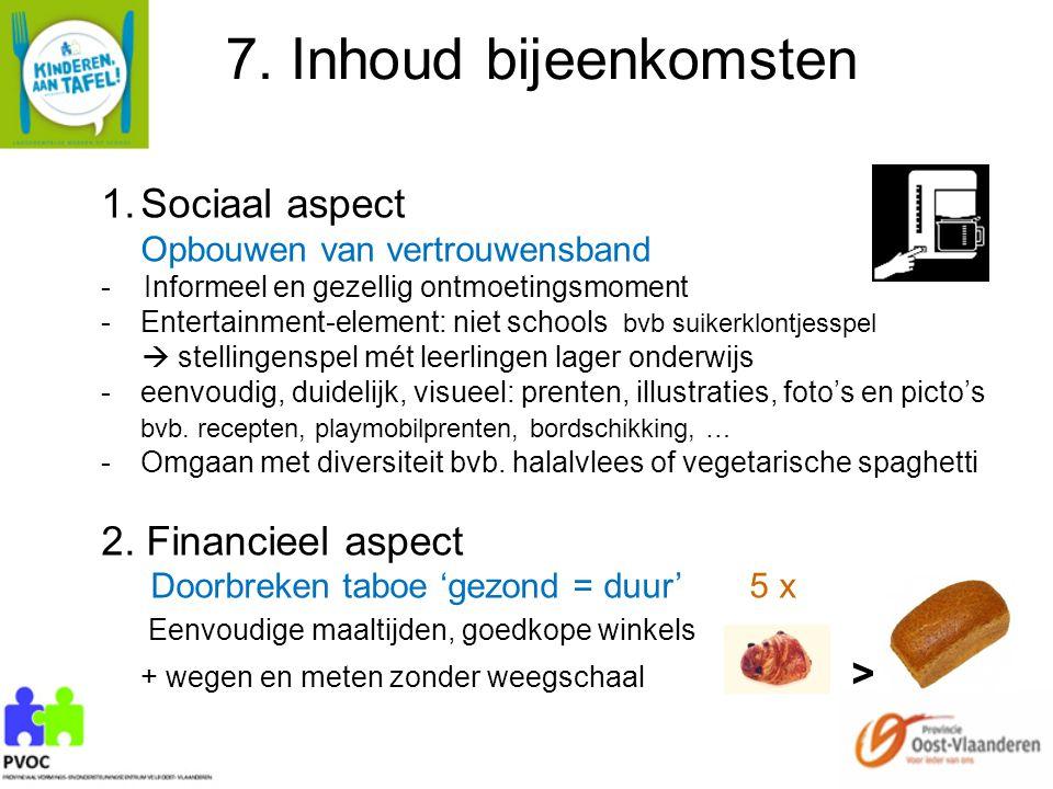 7. Inhoud bijeenkomsten Sociaal aspect 2. Financieel aspect