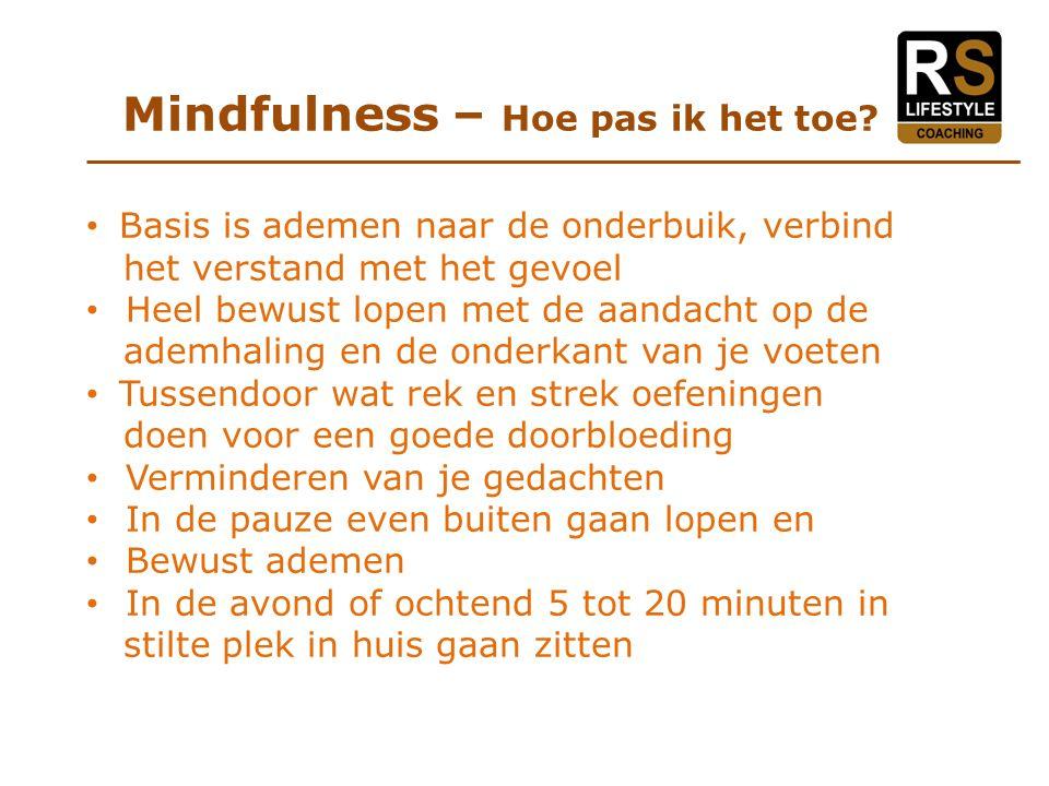 Mindfulness – Hoe pas ik het toe