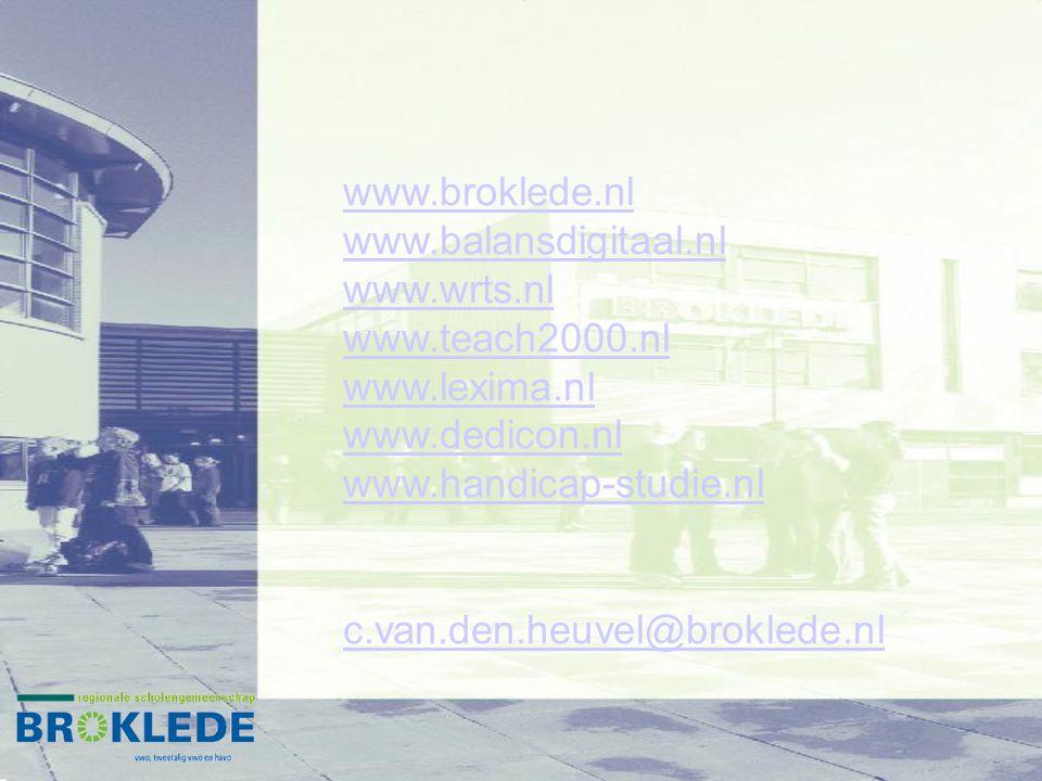 www.broklede.nl www.balansdigitaal.nl. www.wrts.nl. www.teach2000.nl. www.lexima.nl. www.dedicon.nl.