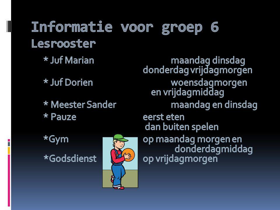 Informatie voor groep 6 Lesrooster