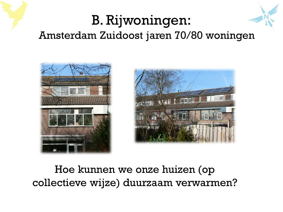 B. Rijwoningen: Amsterdam Zuidoost jaren 70/80 woningen