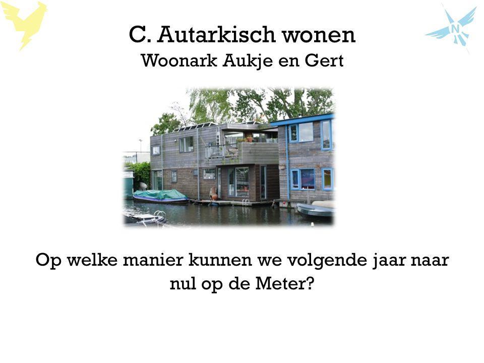 C. Autarkisch wonen Woonark Aukje en Gert