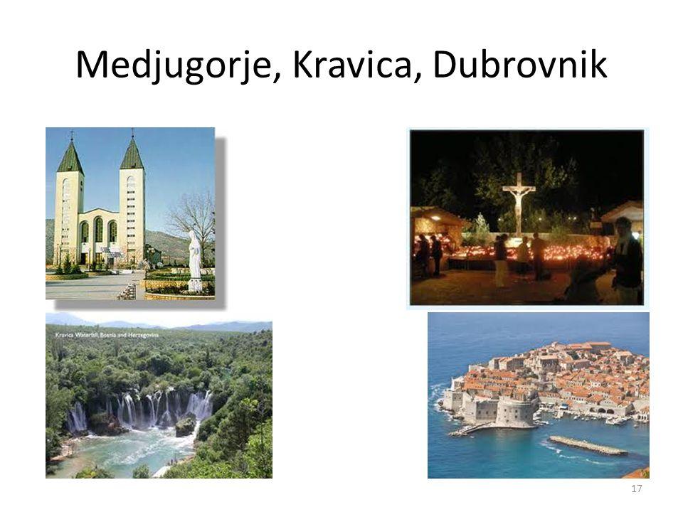 Medjugorje, Kravica, Dubrovnik