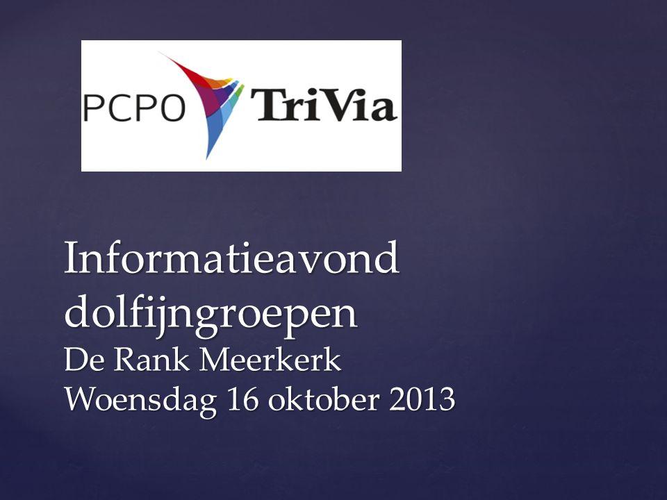 Informatieavond dolfijngroepen De Rank Meerkerk Woensdag 16 oktober 2013