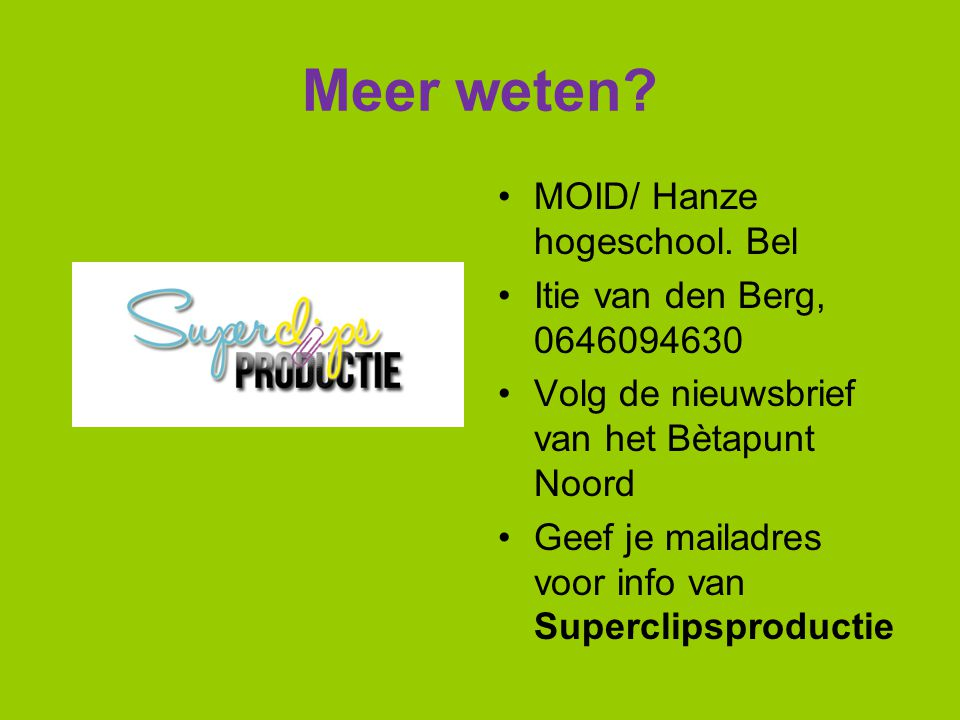 Meer weten MOID/ Hanze hogeschool. Bel Itie van den Berg, 0646094630
