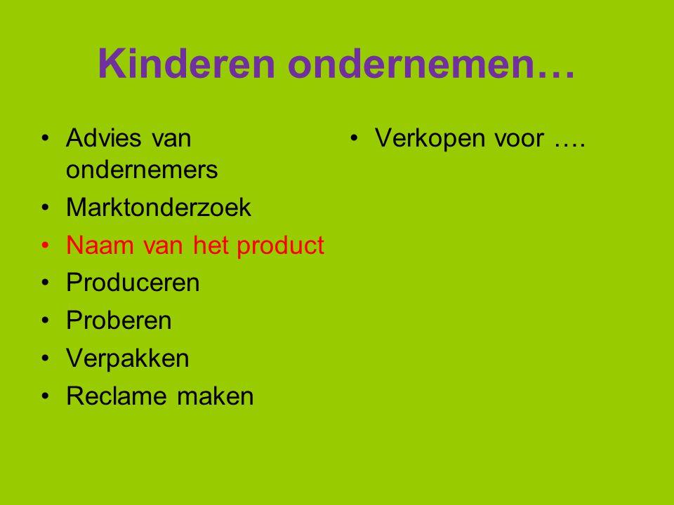 Kinderen ondernemen… Advies van ondernemers Marktonderzoek