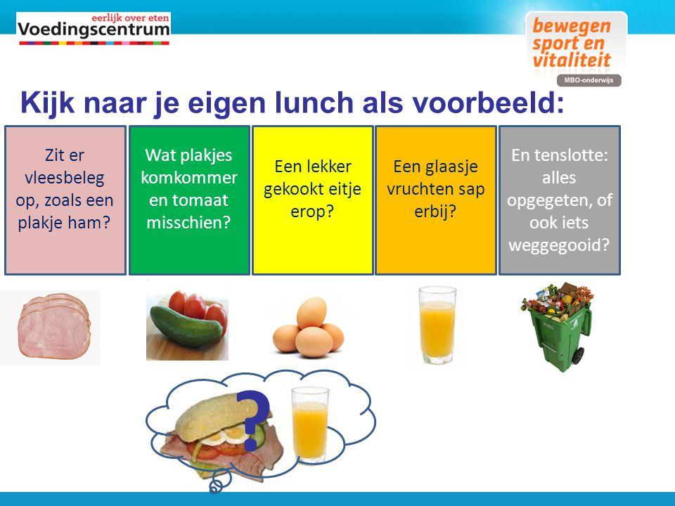 Kijk naar je eigen lunch als voorbeeld: