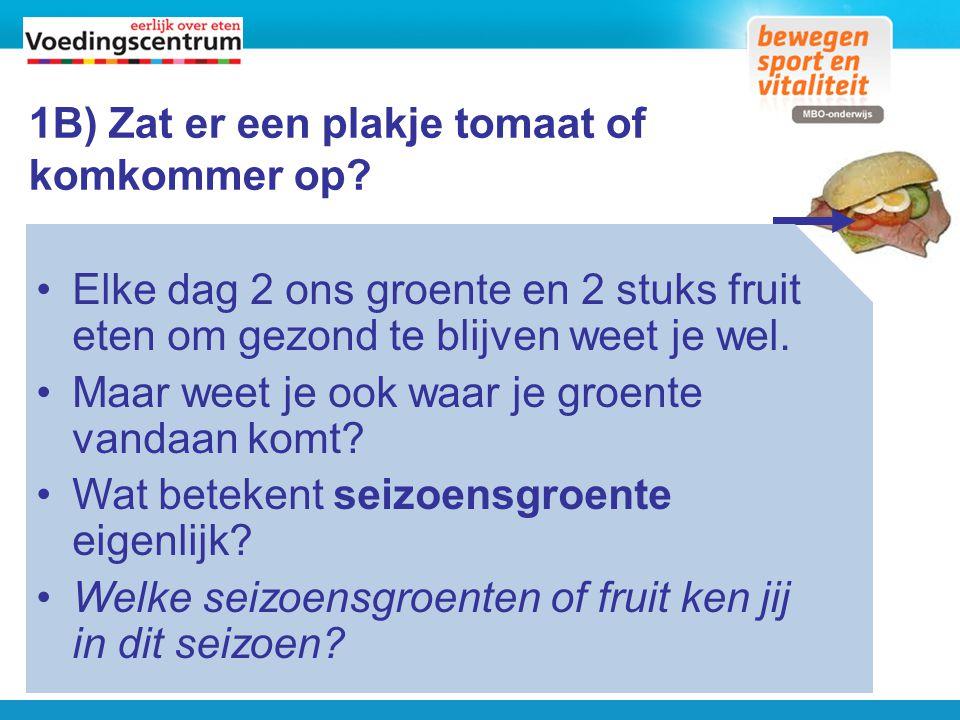 1B) Zat er een plakje tomaat of komkommer op