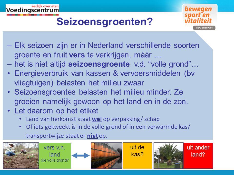 Seizoensgroenten Elk seizoen zijn er in Nederland verschillende soorten groente en fruit vers te verkrijgen, mààr …