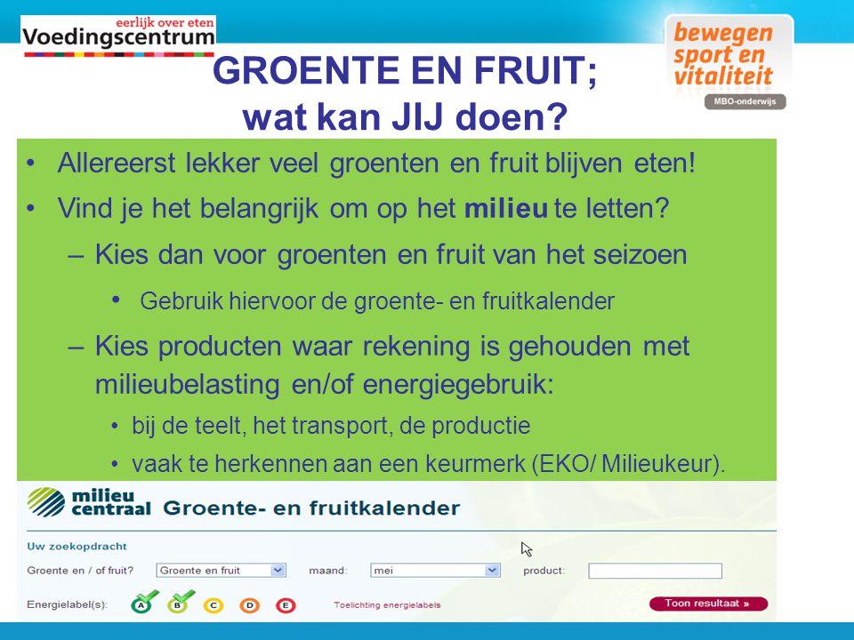 GROENTE EN FRUIT; wat kan JIJ doen