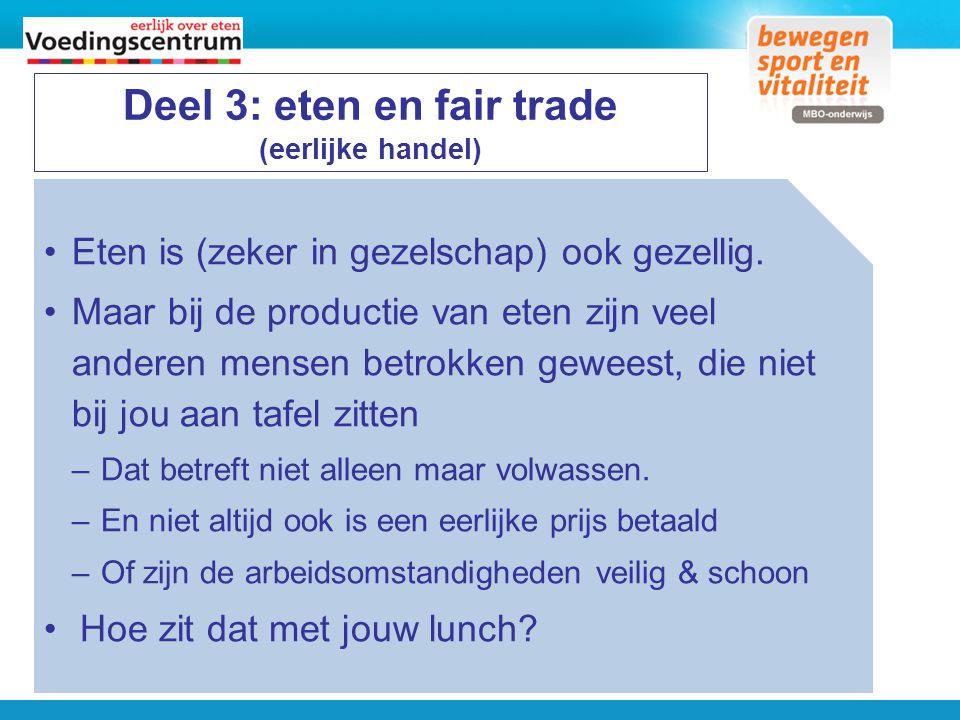 Deel 3: eten en fair trade (eerlijke handel)