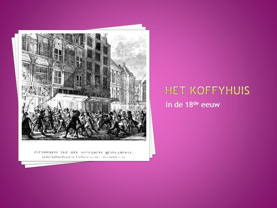 Het koffyhuis In de 18de eeuw