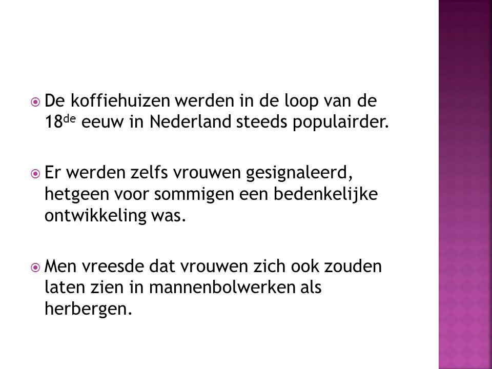 De koffiehuizen werden in de loop van de 18de eeuw in Nederland steeds populairder.