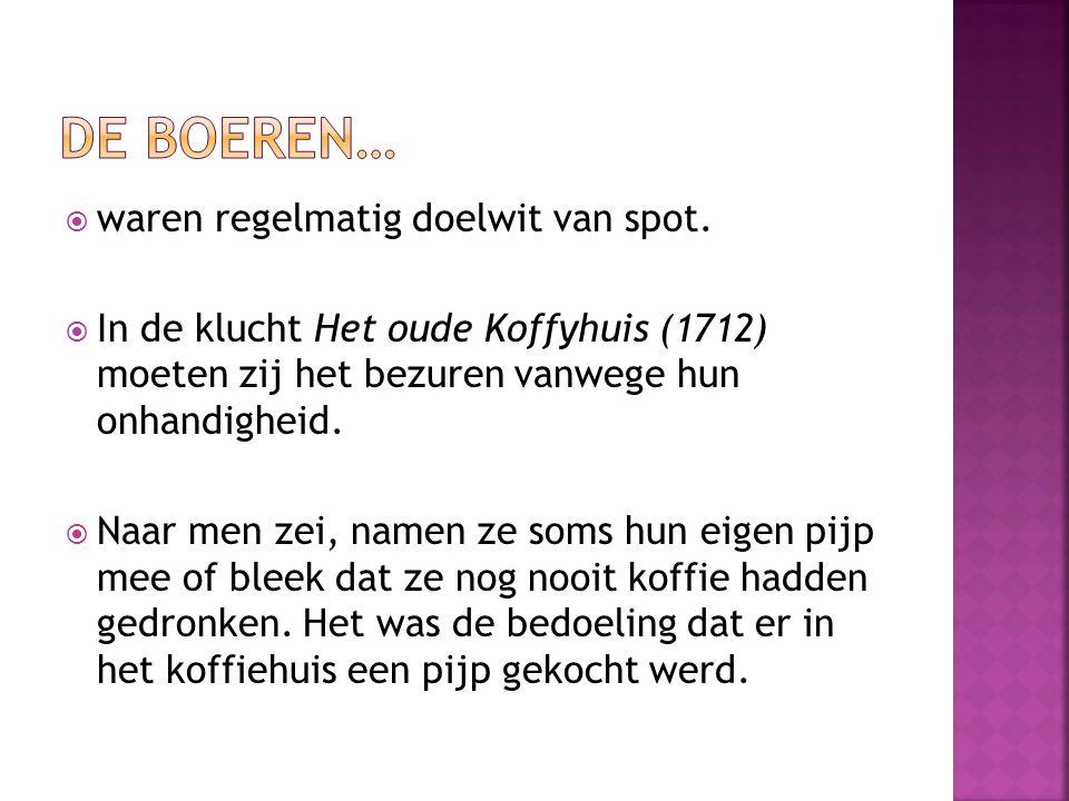 De boeren… waren regelmatig doelwit van spot.