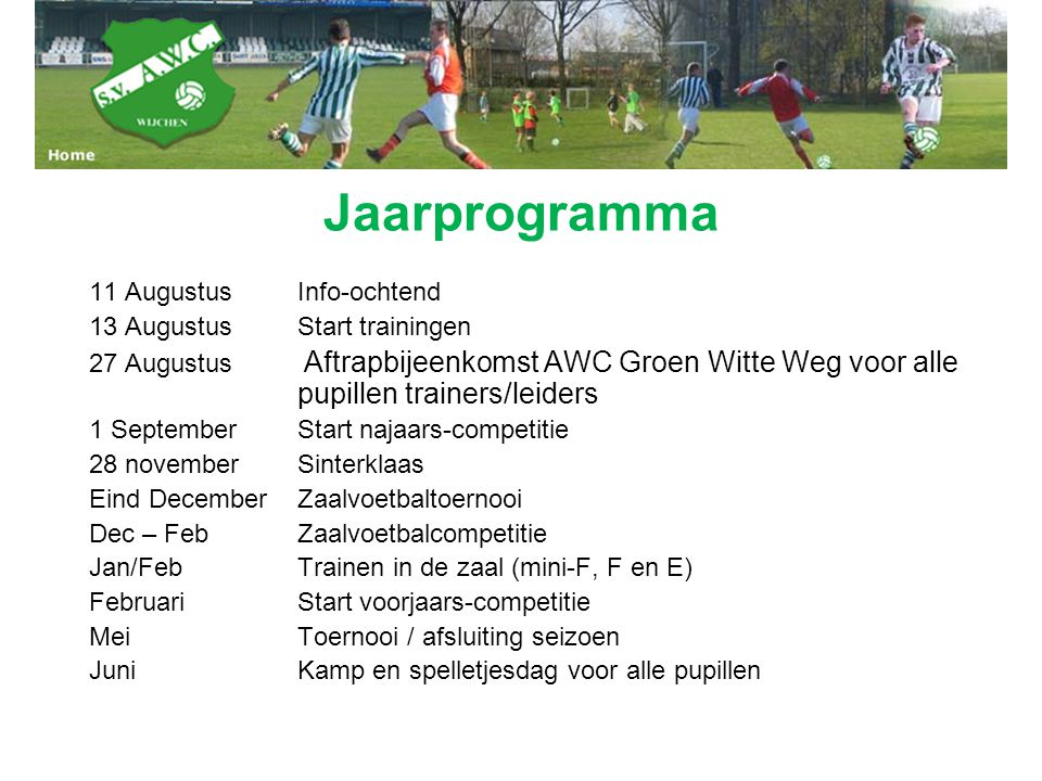 Jaarprogramma 11 Augustus Info-ochtend 13 Augustus Start trainingen