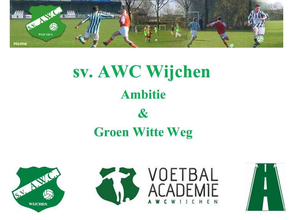 Ambitie & Groen Witte Weg