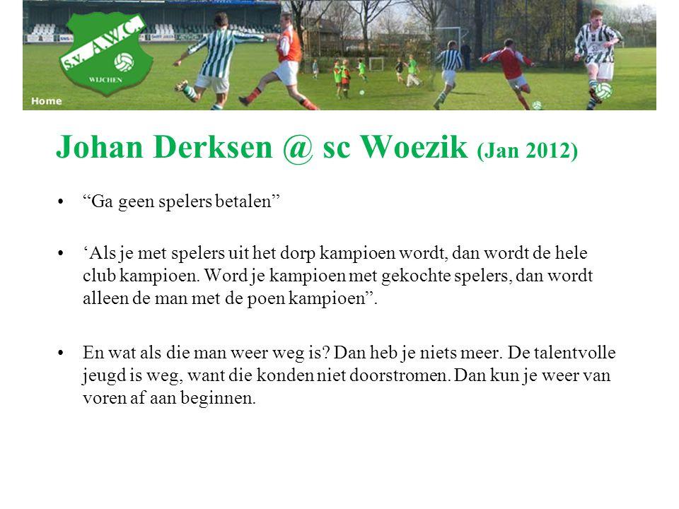 Johan Derksen @ sc Woezik (Jan 2012)