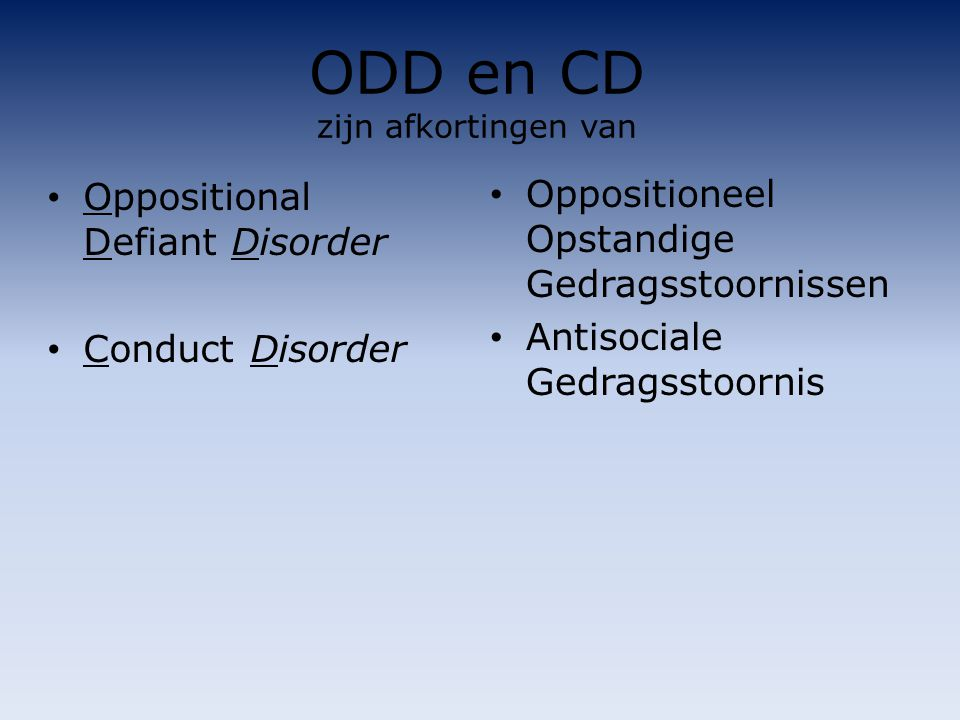 ODD en CD zijn afkortingen van