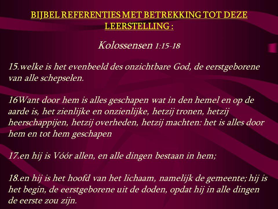 BIJBEL REFERENTIES MET BETREKKING TOT DEZE LEERSTELLING :