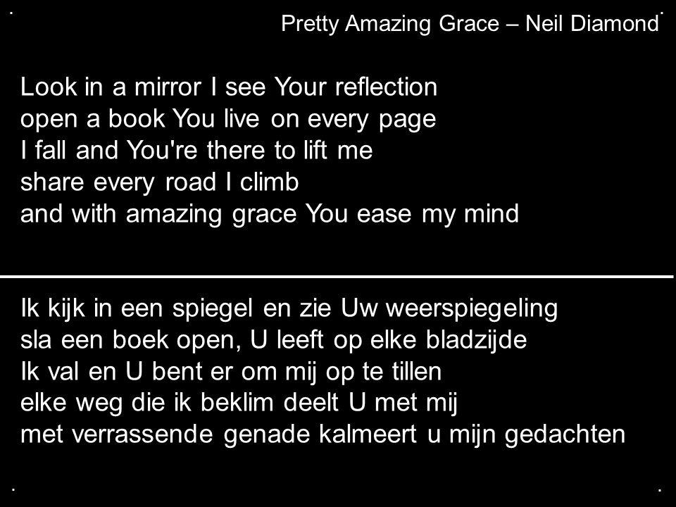 Ik kijk in een spiegel en zie Uw weerspiegeling