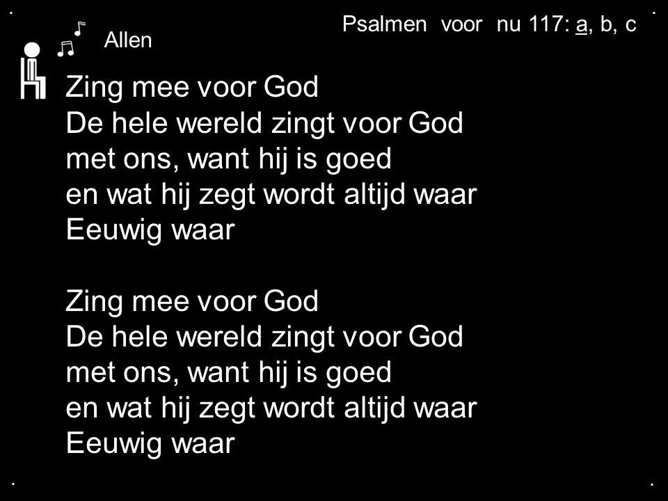 De hele wereld zingt voor God met ons, want hij is goed
