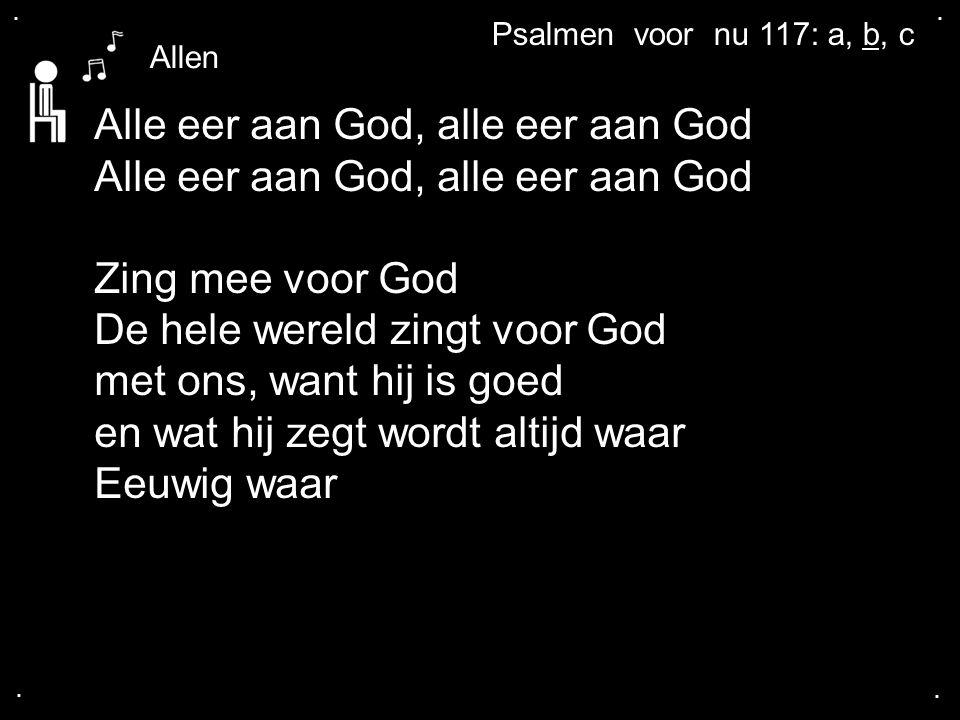 Alle eer aan God, alle eer aan God Alle eer aan God, alle eer aan God