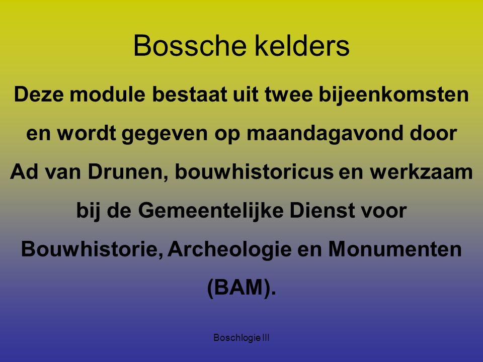 Bossche kelders Deze module bestaat uit twee bijeenkomsten
