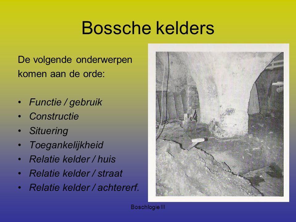 Bossche kelders De volgende onderwerpen komen aan de orde: