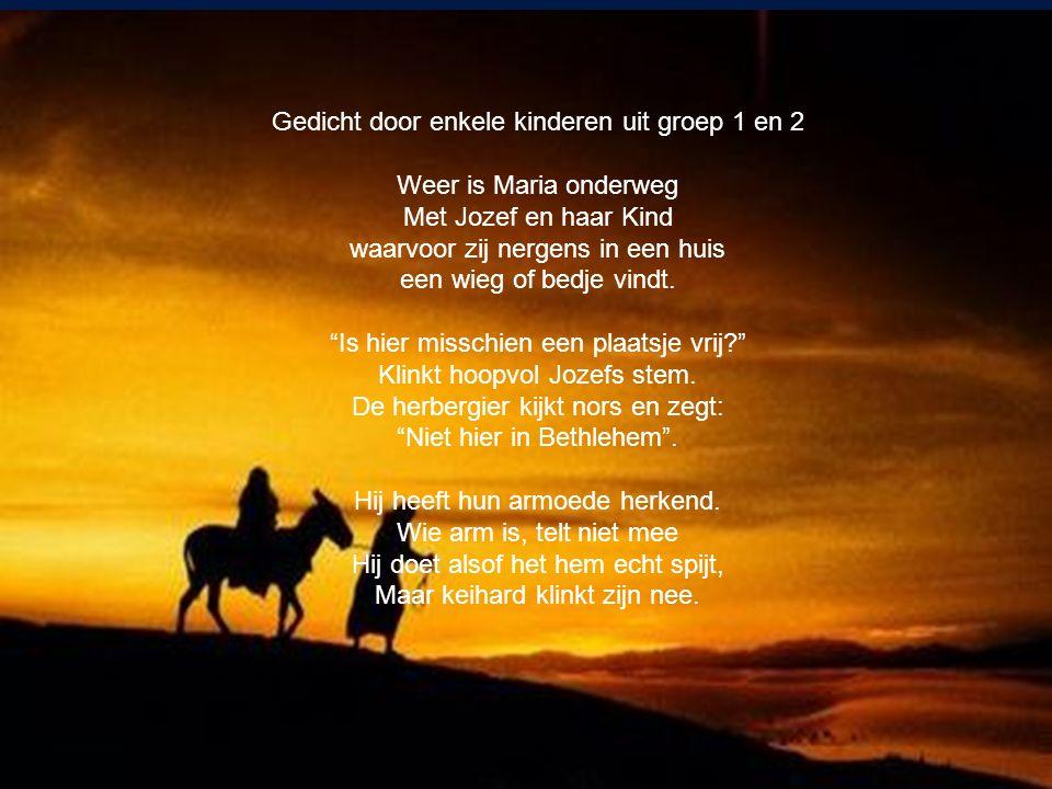 Gedicht door enkele kinderen uit groep 1 en 2 Weer is Maria onderweg