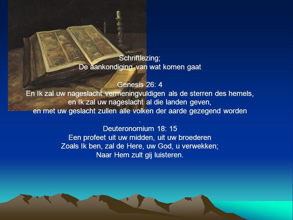 De aankondiging van wat komen gaat Genesis 26: 4