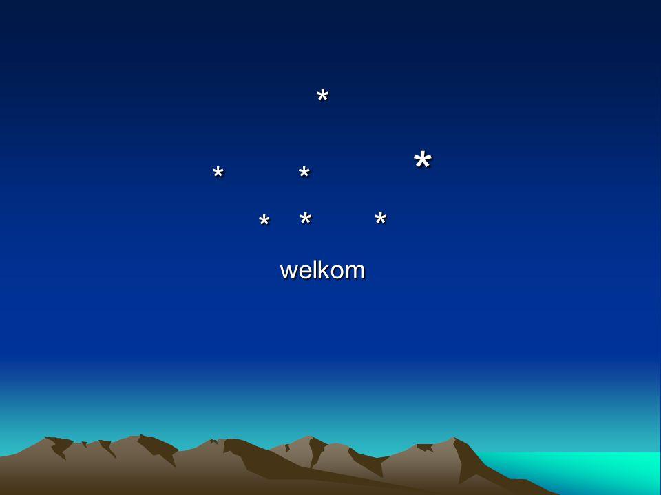 * * * * * * * welkom