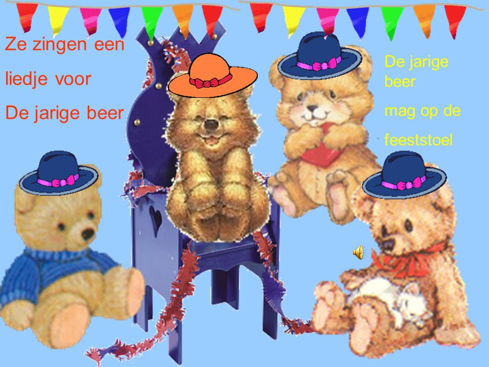 Ze zingen een liedje voor De jarige beer De jarige beer mag op de