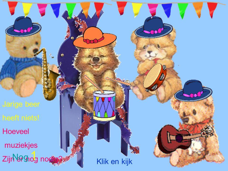 Nog 1 Jarige beer heeft niets! Hoeveel muziekjes Zijn er nog nodig