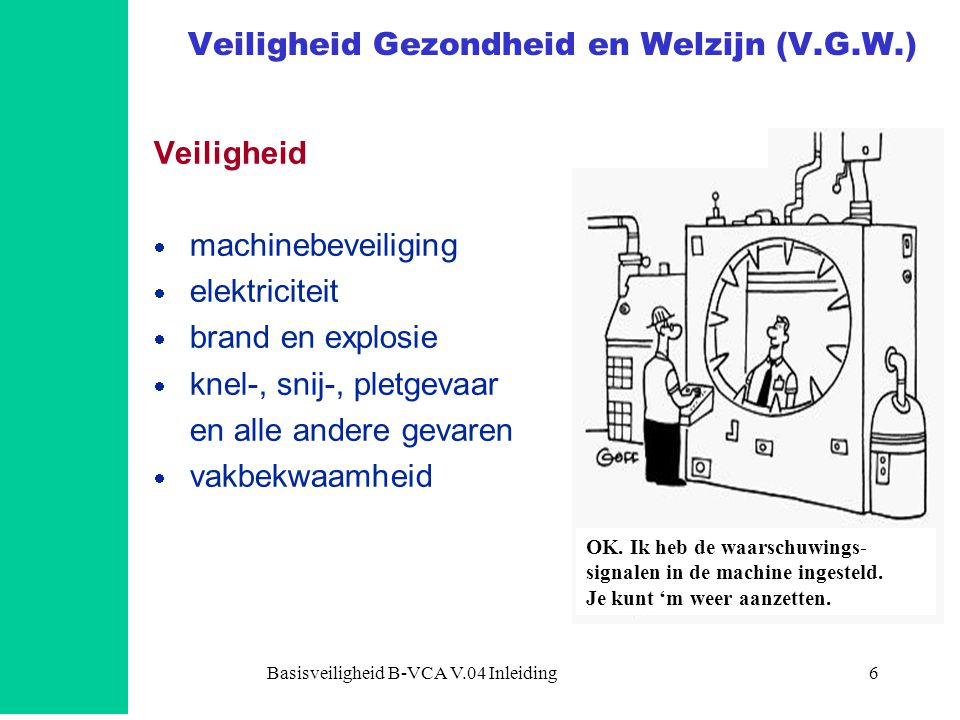 Veiligheid Gezondheid en Welzijn (V.G.W.)