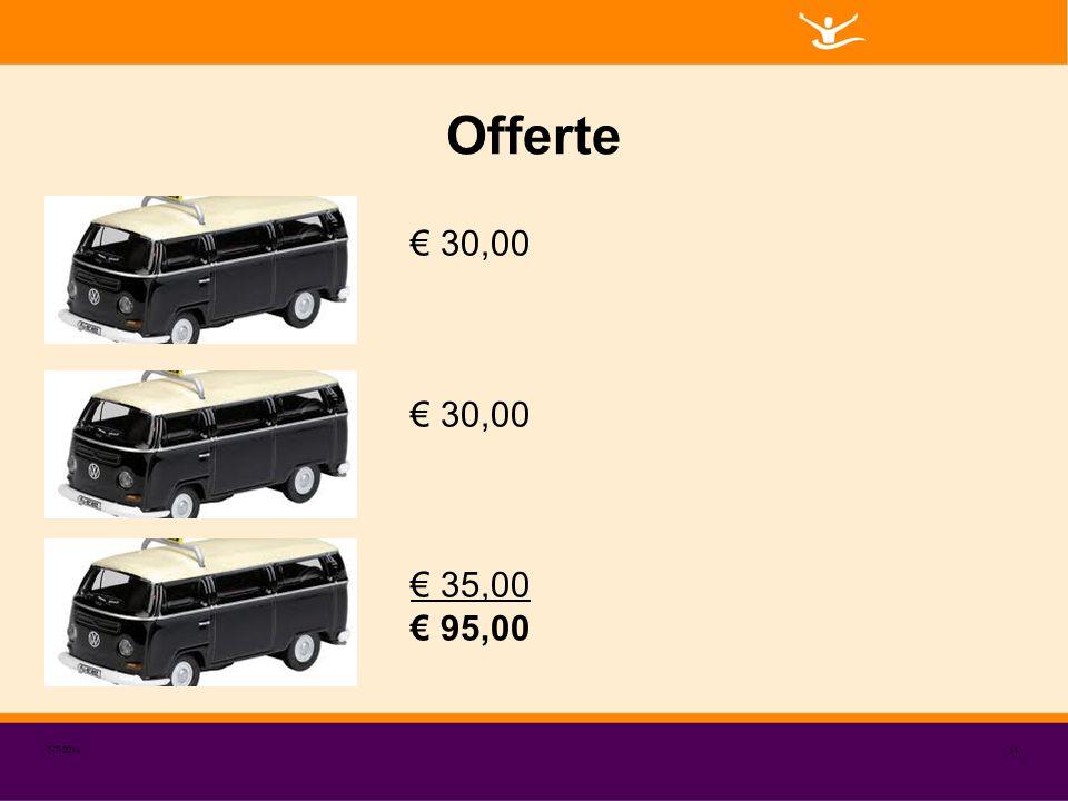 Offerte € 30,00 € 35,00 € 95,00 4-4-2017