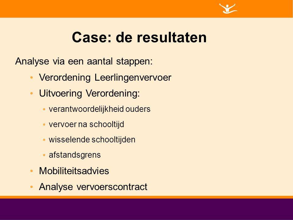 Case: de resultaten Analyse via een aantal stappen: