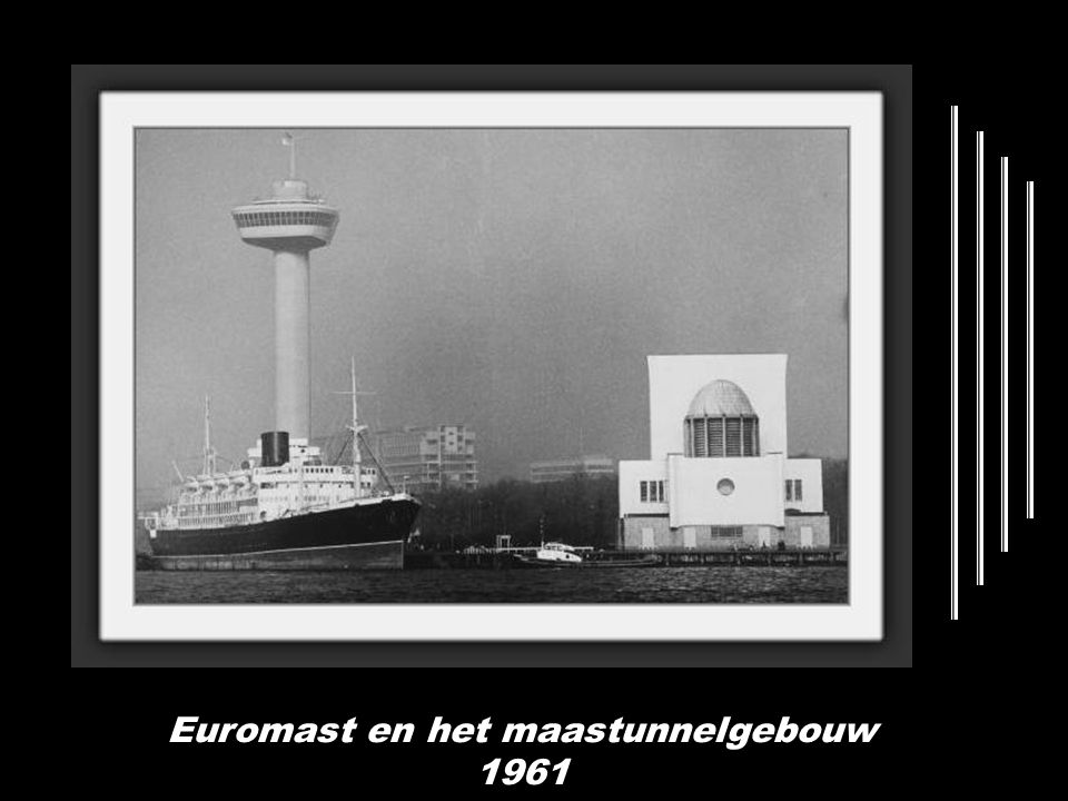 Euromast en het maastunnelgebouw 1961