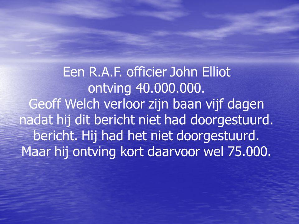 Een R.A.F. officier John Elliot ontving 40.000.000.