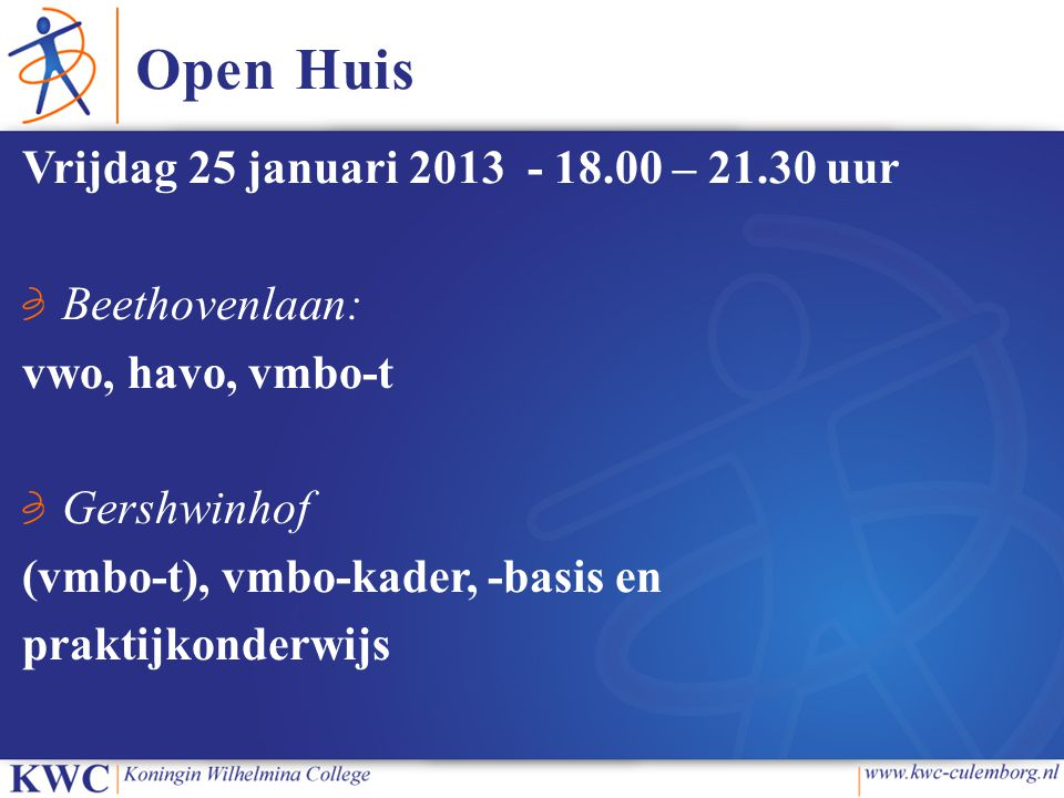 Open Huis Vrijdag 25 januari 2013 - 18.00 – 21.30 uur Beethovenlaan: