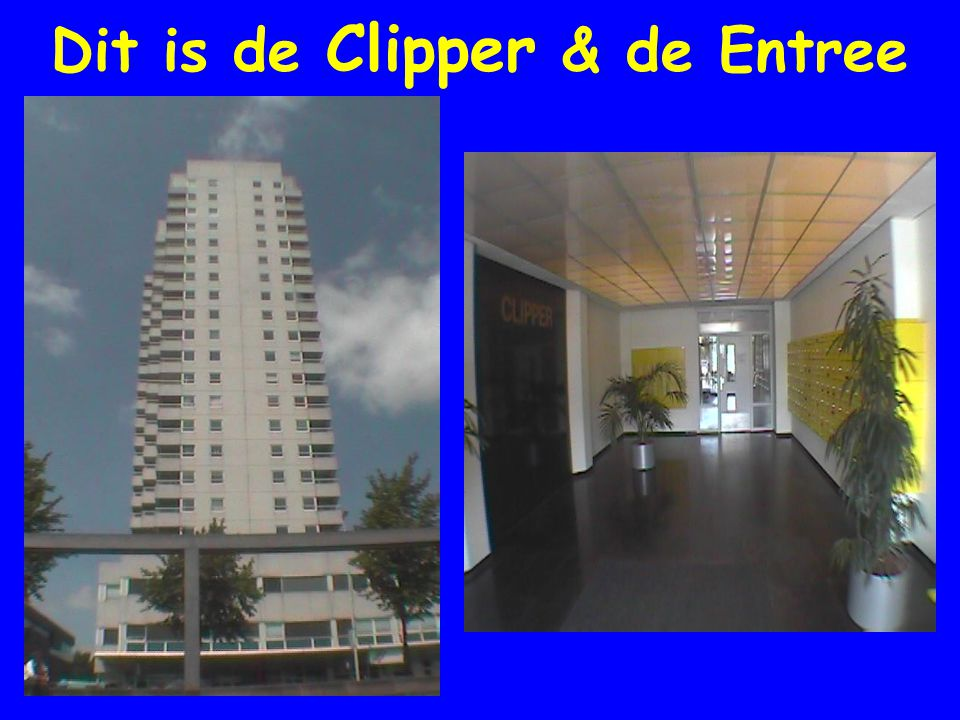 Dit is de Clipper & de Entree