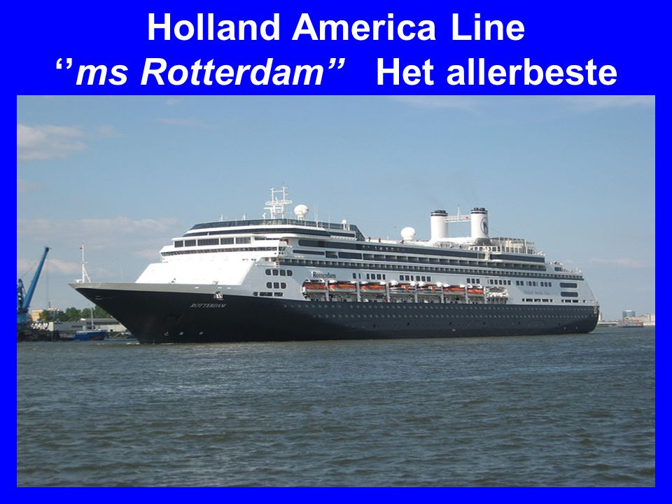 Holland America Line ''ms Rotterdam'' Het allerbeste