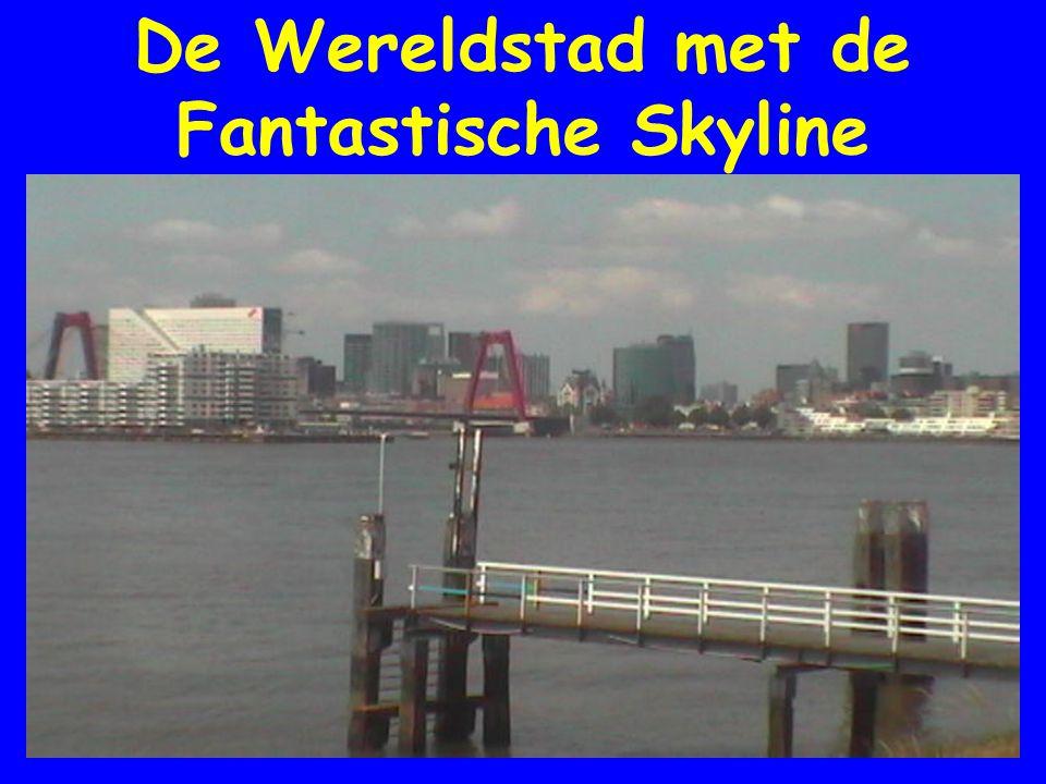 De Wereldstad met de Fantastische Skyline