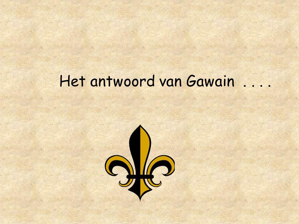 Het antwoord van Gawain . . . .