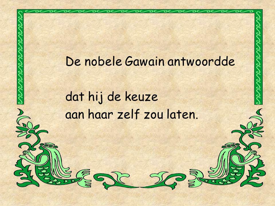 De nobele Gawain antwoordde