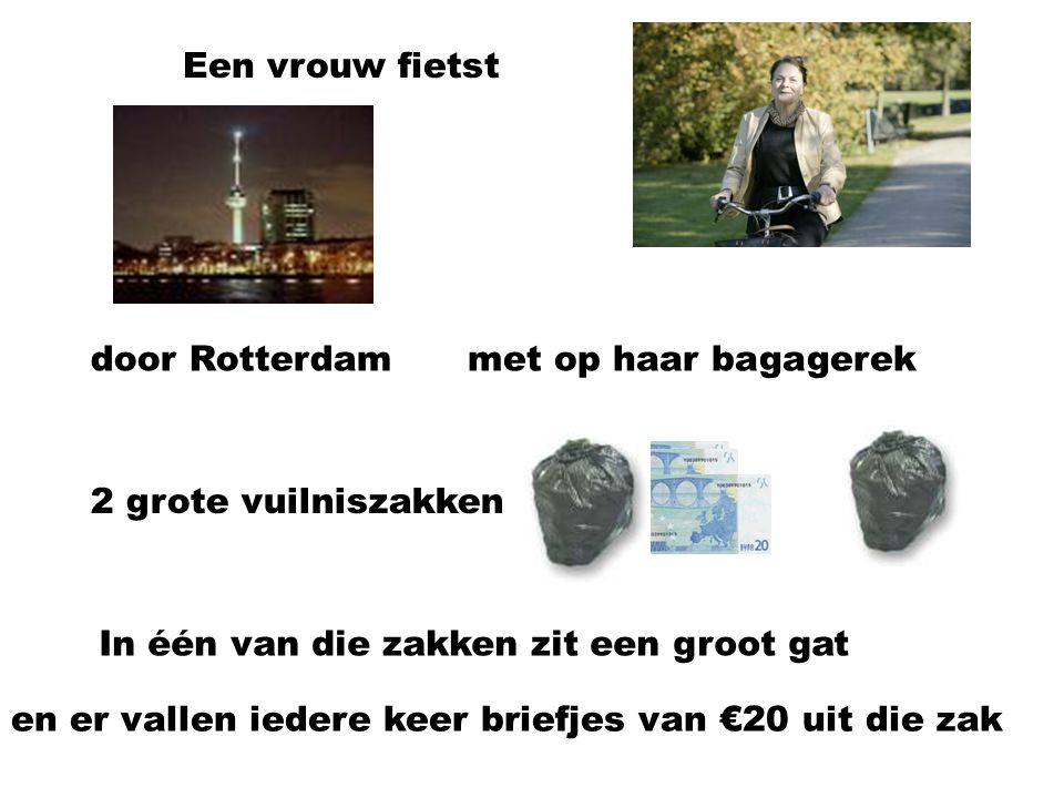 Een vrouw fietst door Rotterdam. met op haar bagagerek. 2 grote vuilniszakken. In één van die zakken zit een groot gat.
